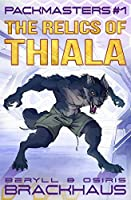 The Relics of Thiala (Packmasters Book 1)