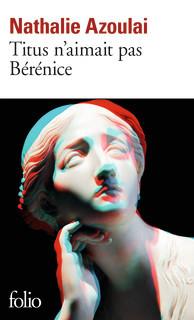 Titus n'aimait pas Bérénice by Nathalie Azoulai