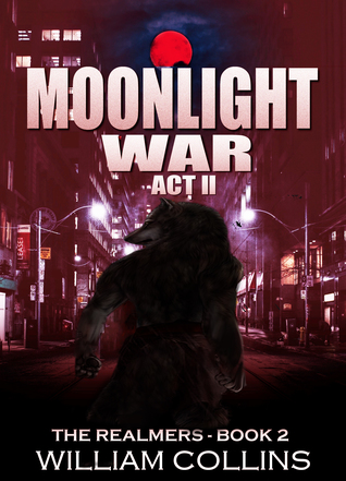 Moonlight War: Act II (The Realmers #3)