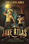 Jake Atlas and the Tomb of the Emerald Snake (Jake Atlas, #1)