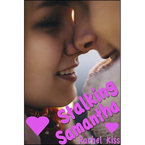 Stalking Samantha By Rachel Kiss