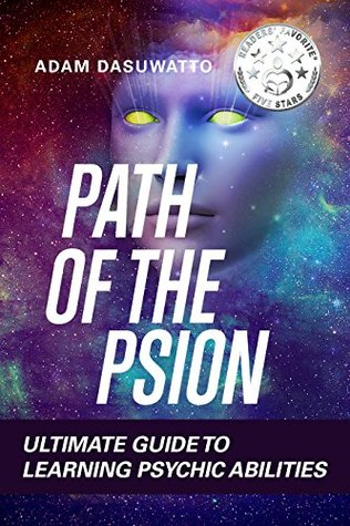 Path Of The Psion: Ultimate Guide To Learning Psychic Abilities