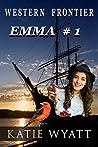 Emma #1 (Western Frontier Love Series)