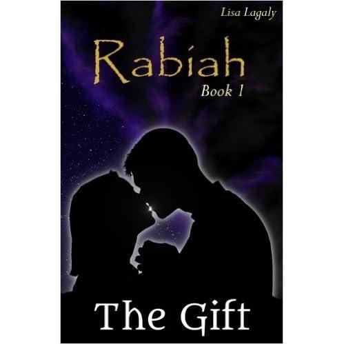 Rabiah: the Gift by Lisa Lagaly