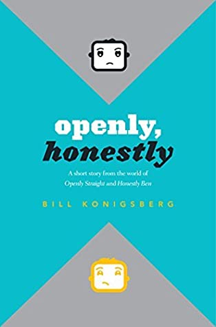 Openly, Honestly by Bill Konigsberg