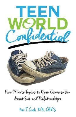 Teen World Confidential: Five-Minute Topics to Open Conversation about Sex and Relationships (Mom's Choice Award Recipient)