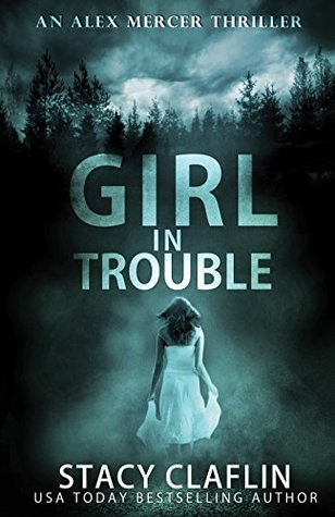 Girl in Trouble (Alex Mercer Thriller, #1)