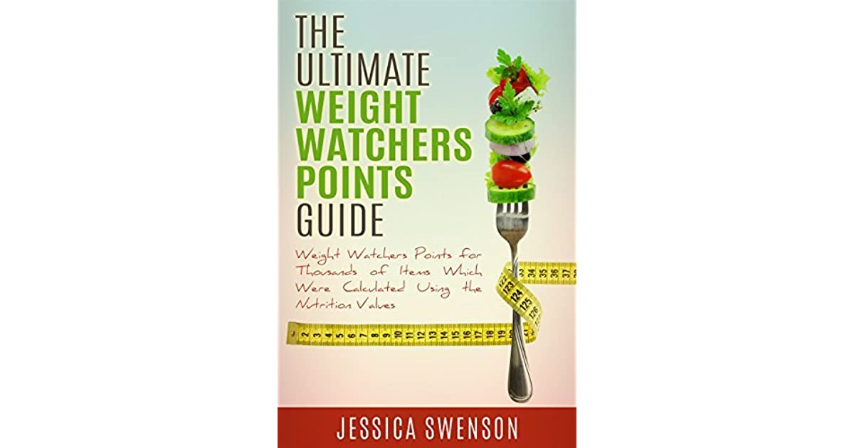 The Ultimate Weight Watchers Points Guide Weight Watchers Points