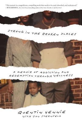 Strong in the Broken Places: A Memoir of Redemption Through Wellness