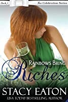 Rainbows Bring Riches: The Celebration Series, Book 4