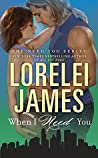 When I Need You (Need You, #4)