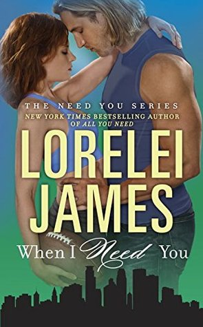 Book Review: When I Need You by Lorelei James