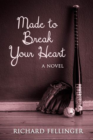 Made to Break Your Heart by Richard Fellinger