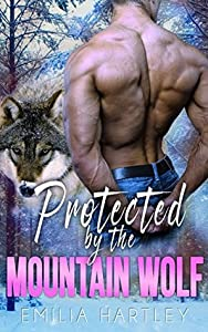 Protected By the Mountain Wolf (Mountain Wolf Protectors, #1)