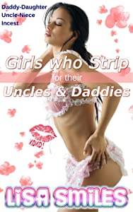 Girls Who Strip for Their Uncles and Daddies