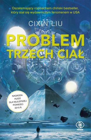 Problem trzech ciał by Liu Cixin