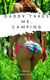 Daddy Takes Me. Camping Vol 1.