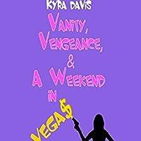 Vanity, Vengeance And A Weekend In Vegas (A Sophie Katz Murder Mystery, #6)