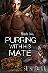 Purring with His Mate by Shea Balik