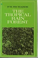 The Tropical Rain Forest