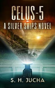 Celus-5 (Silver Ships, #7)