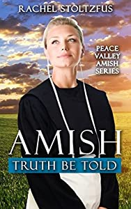 Amish Truth Be Told (Peace Valley #1)