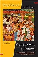 Caribbean Currents: Caribbean Music from Rumba to Reggae (Studies In Latin America & Car)