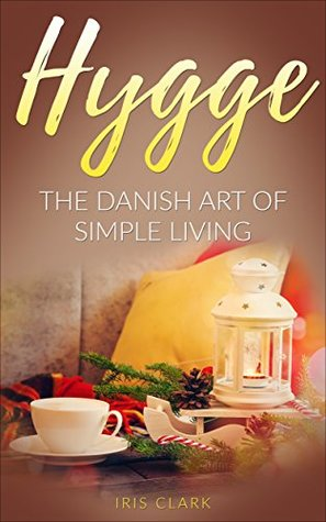 Hygge: The Danish Art of Simple Living
