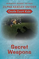 Secret Weapons (Castle Court Kids Book 4)