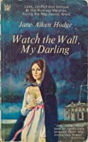 Watch the Wall, My Darling