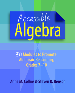 Accessible Algebra: 30 Modules to Promote Algebraic Reasoning, Grades 7-10