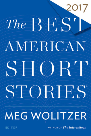 The Best American Short Stories 2017 by Meg Wolitzer