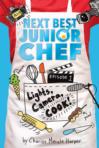 Lights, Camera, Cook! by Charise Mericle Harper