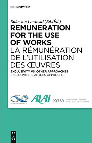 Remuneration for the Use of Works: Exclusivity vs. Other Approaches Silke Von Lewinski