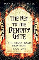 The Key to the Demon's Gate (The Cross-Road Travelers #1)