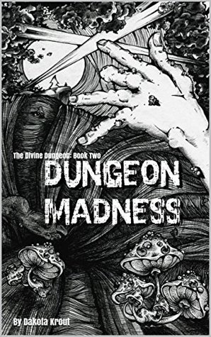 Dungeon Madness (The Divine Dungeon, #2)