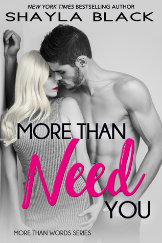 More Than Need You (More Than Words, #2)