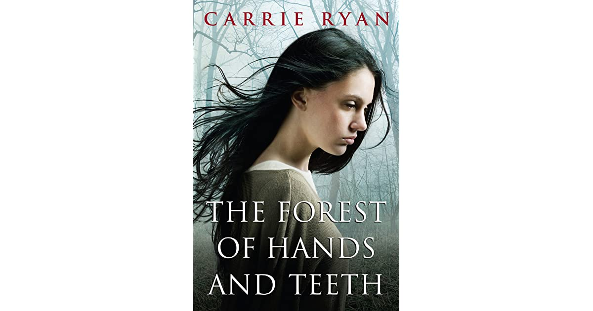 the forest of hands and teeth Mary lives in a village surrounded by the forest of hands and teeth, where the unconsecrated are kept out by a chain-link fence, and to the villagers' knowledge, they may be the last bastion of uninfected humanity.