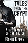 Tales from the Crypt: A Life In and Out of the Church