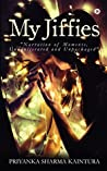 """My Jiffies (""""Narration of Moments, Unadulterated and Unpackaged"""")"""