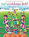 Let's Celebrate Holi! (Maya & Neel's India Adventure Series, Book 3)