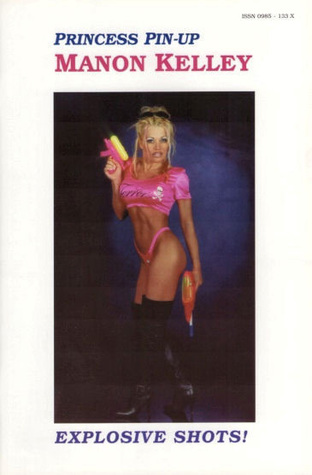 Manon Kelley, Princess Pin-Up: Explosive Shots (Horror pictures Collection, #38)