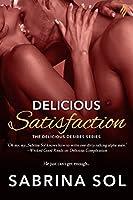 Delicious Satisfaction (Delicious Desires Book 3)