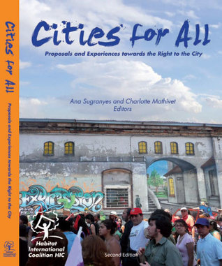 Cities for All: Proposals and Experiences Towards the Right to the City