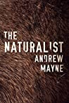 The Naturalist by Andrew Mayne
