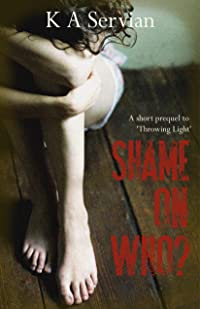 Shame on Who? (A Short Prequel to Throwing Light)