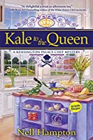 Kale to the Queen: A Kensington Palace Chef Mystery