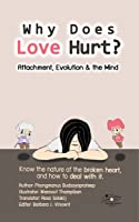 Why Does Love Hurt?: Attachment, Evolution & the Mind (paperback)