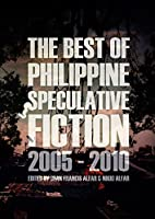 The Best of Philippine Speculative Fiction 2005-2010