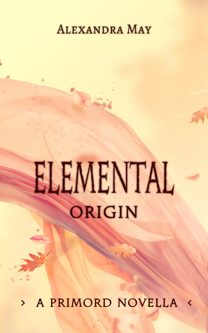 Elemental: Origin  (Primord, #1.5)
